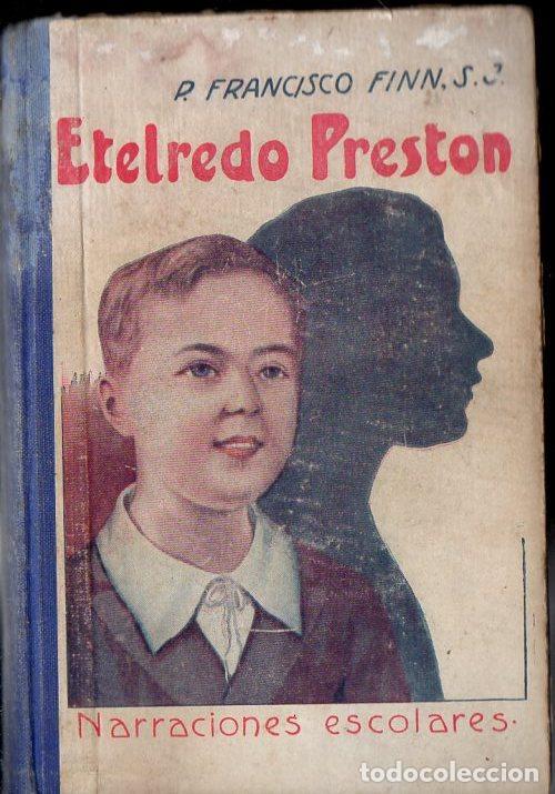 FRANCISCO FINN : ETELREDO PRESTON (LIBR. RELIGIOSA, 1927) (Libros Antiguos, Raros y Curiosos - Literatura Infantil y Juvenil - Novela)