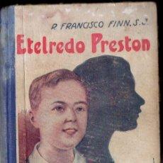 Libros antiguos - FRANCISCO FINN : ETELREDO PRESTON (LIBR. RELIGIOSA, 1927) - 124634711