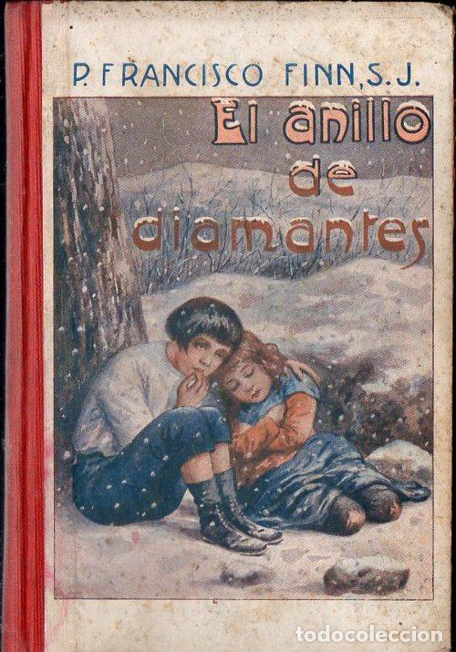 FRANCISCO FINN : EL ANILLO DE DIAMANTES (LIBR. RELIGIOSA, 1925) (Libros Antiguos, Raros y Curiosos - Literatura Infantil y Juvenil - Novela)