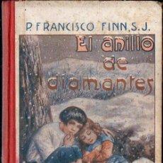 Libros antiguos: FRANCISCO FINN : EL ANILLO DE DIAMANTES (LIBR. RELIGIOSA, 1925). Lote 124634879