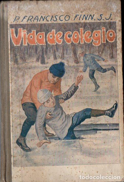 FRANCISCO FINN : VIDA DE COLEGIO (LIBR. RELIGIOSA, 1925) (Libros Antiguos, Raros y Curiosos - Literatura Infantil y Juvenil - Novela)