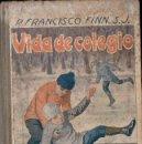Libros antiguos: FRANCISCO FINN : VIDA DE COLEGIO (LIBR. RELIGIOSA, 1925). Lote 124635495