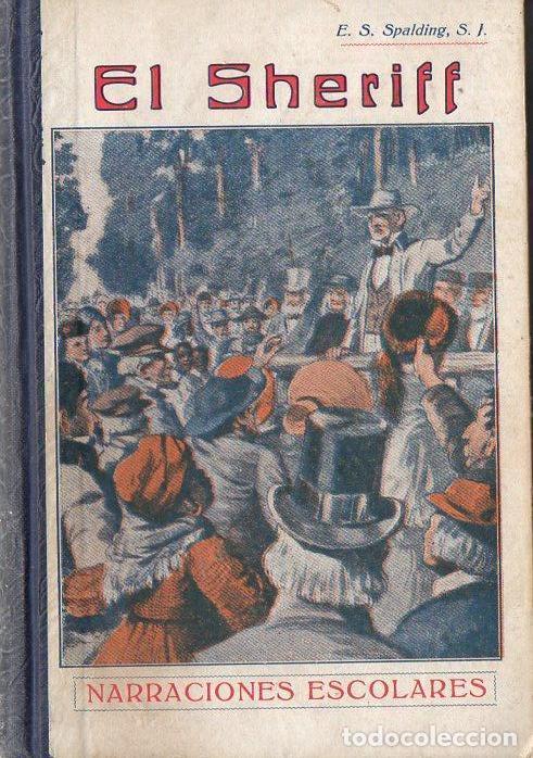 SPALDING : EL SHERIFF (LIB. RELIGIOSA, 1928) (Libros Antiguos, Raros y Curiosos - Literatura Infantil y Juvenil - Novela)