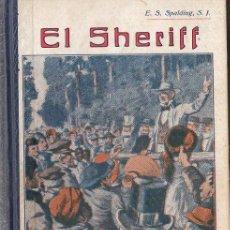 Libros antiguos: SPALDING : EL SHERIFF (LIB. RELIGIOSA, 1928). Lote 124650751