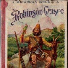 Libros antiguos: DANIEL DEFOE : ROBINSON CRUSOE (SELECTA SOPENA, 1932). Lote 124800759