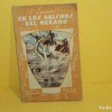Libros antiguos: EN LOS ABISMOS DEL OCEANO E- SALGARI - LA NOVELITA Nº16 CALLEJA MADRID. Lote 125337455