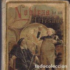 Libros antiguos: NOBLEZA DE UN ARTESANO. EDITORIAL CALLEJA. Lote 125968355