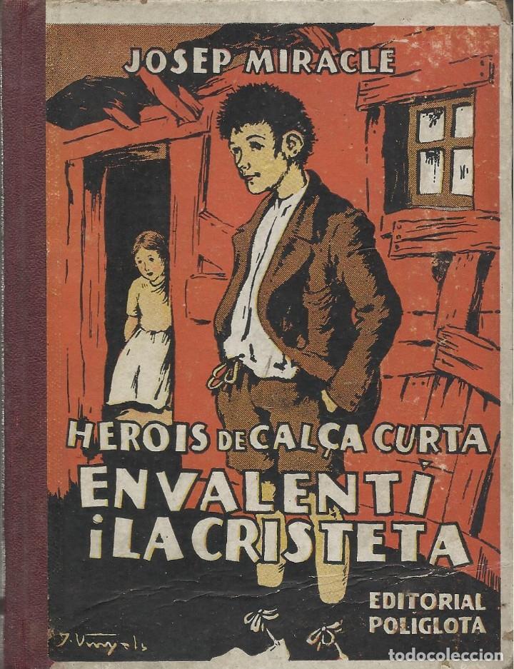EN VALENTÍ I LA CRISTETA / LES CALCES DEL MENUT, JOSEP MIRACLE - IL. DE J. VINYALS (Libros Antiguos, Raros y Curiosos - Literatura Infantil y Juvenil - Novela)