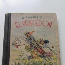 Libros antiguos: B. RAMBO S.J. - EL VENCEDOR - FOMENT DE PIETAT 1936 - IL·LUSTRACIONS DE JOAN G. JUNCEDA CS134. Lote 127501015