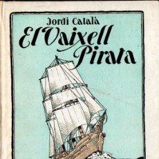 Libros antiguos: FOLCH I TORRES : EL VAIXELL PIRATA (BAGUÑÁ, 1931) COMO NUEVO - EN CATALÁN. Lote 127671639
