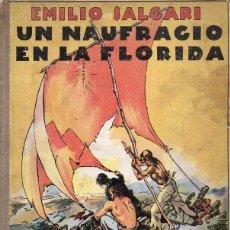 Libros antiguos: EMILIO SALGARI : UN NÁUFRAGO EN LA FLORIDA (ARALUCE, 1936) PRIMERA EDICIÓN. Lote 127824735