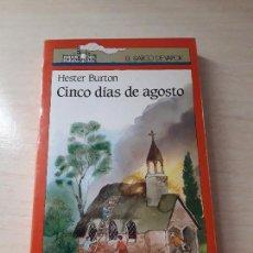 Libros antiguos: 11-00155 - CINCO DIAS DE AGOSTO. Lote 127591335
