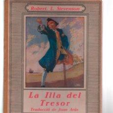Libros antiguos: ROBERT L. STEVENSON. LA ILLA DEL TRESOR. TRADUCCIO JOAN ARUS ILUSTRA YORIK. 1934. Lote 130049171