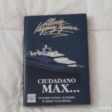 Libros antiguos: LIBRO CIUDADANO MAX... AUTOR ALBERTO VÁZQUEZ FIGUEROA. 1992. Lote 130892392