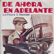 Libros antiguos: PACKARD, FRANK L: DE AHORA EN ADELANTE. COLECCIÓN AVENTURA 6. 1924. Lote 131114844