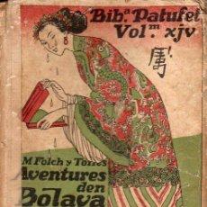 Libros antiguos: FOLCH I TORRES : AVENTURES D'EN BOLAVÀ EN EL PAÍS DELS XINOS (BAGUÑÁ, 1912) EN CATALÁN. Lote 131220708