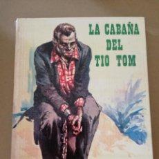 Libros antiguos: LIBRO LA CABAÑA DEL TIO TOM DE H. BEECHER STOWE. Lote 131408674