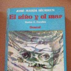 Libros antiguos: EL NIÑO Y EL MAR DE JOSÉ MARÍA BIURRUN. ILUSTRADO POR CELEDONIO PERELLÓN 1976. Lote 131408870
