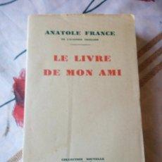 Libros antiguos: ANATOLE FRANCE. LE LIVRE DE MON AMI. PARÍS, C. 1930.CALMANN-LEVY, S.F.. Lote 132705830