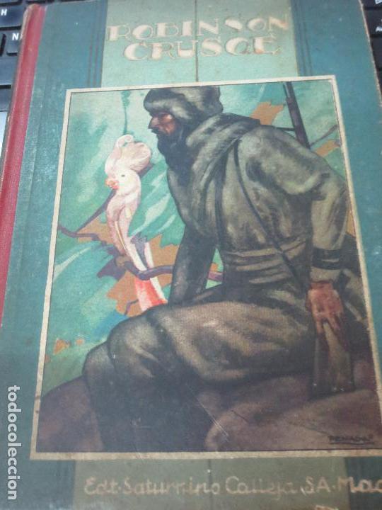 ROBINSÓN CRUSOÉ SU VIDA Y AVENTURAS DANIEL DE FOË EDIT SATURNINO CALLEJA (Libros Antiguos, Raros y Curiosos - Literatura Infantil y Juvenil - Novela)