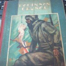 Libros antiguos: ROBINSÓN CRUSOÉ SU VIDA Y AVENTURAS DANIEL DE FOË EDIT SATURNINO CALLEJA. Lote 133307554