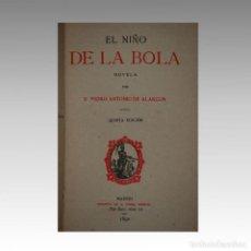 Libros antiguos: EL NIÑO DE LA BOLA (ALARCON QUINTA EDICIÓN 1890). Lote 134312338