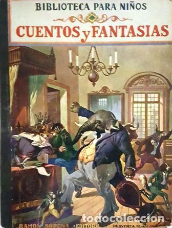 BIBLIOTECA PARA NIÑOS - CUENTOS Y FANTASIAS - EDITORIAL RAMON SOPENA - AÑO 1941 - (Libros Antiguos, Raros y Curiosos - Literatura Infantil y Juvenil - Novela)