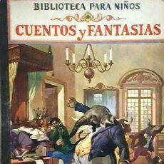 Libros antiguos: BIBLIOTECA PARA NIÑOS - CUENTOS Y FANTASIAS - EDITORIAL RAMON SOPENA - AÑO 1941 -. Lote 134321010