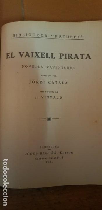 Libros antiguos: PATUFET 44 REVISTAS DEL Nº 1419 JUNY 1931 AL Nº 1463 ABRIL 1932 + EL VAIXELL PIRATA (NOVELA) - Foto 4 - 134927514