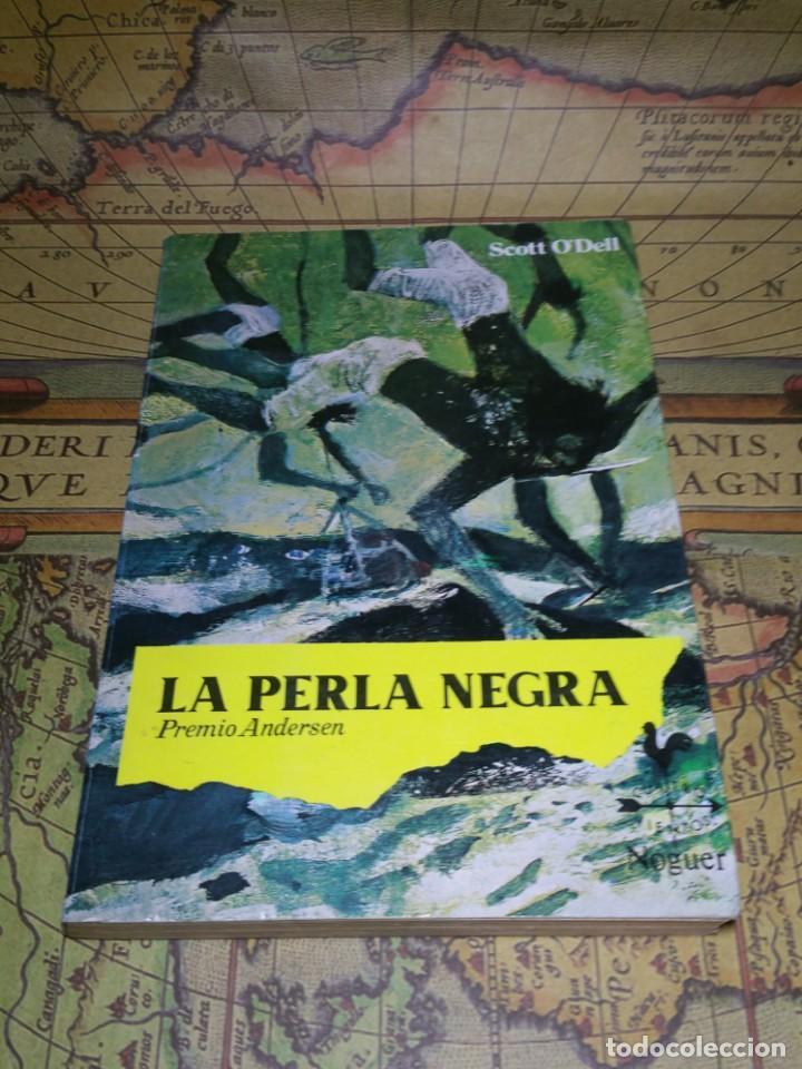 LA PERLA NEGRA . SCOTT O' DELL . PREMIO ANDERSEN- 1983 (Libros Antiguos, Raros y Curiosos - Literatura Infantil y Juvenil - Novela)