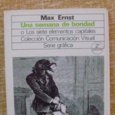 Libros antiguos: UNA SEMANA DE BONDAD/ MAX ERNST/ SERIE GRÁFICA/ GUSTAVO GILI/ 2ª EDICIÓN/ 1982. Lote 135409226