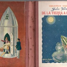 Libros antiguos: JULIO VERNE : DE LA TIERRA A LA LUNA (SELECTA SOPENA, 1935). Lote 135544666