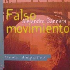 Libros antiguos: FALSO MOVIMIENTO/ ALEJANDRO GÁNDARA/ EDICIONES SM/ GRAN ANGULAR/ 5ª EDICIÓN/1994. Lote 135802818