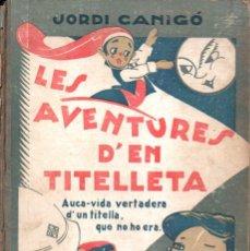 Libros antiguos: JORDI CANIGÓ : LES AVENTURES D'EN TITELLETA (BONAVIA, 1932) CATALÁN. Lote 135822674
