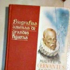 Libros antiguos: CERVANTES BIOGRAFIAS AMENAS DE GRANDES FIGURAS SERIE I TOMO VIII. Lote 136489550