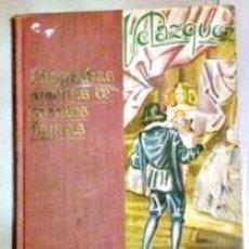 Libros antiguos: VELAZQUEZ, BIOGRAFIA AMENA DE GRANDES FIGURAS-SRIE I TOMO XI.. Lote 136490942