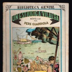 Libros antiguos: UN ESTIUEIG A VILALBA. BIBLIOTECA GENTIL Nº 62 GUARDIOLA, PERE 1932. Lote 136638986