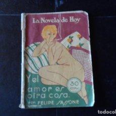 Libros antiguos: LA NOVELA DE HOY. AÑO IV. MADRID,1925. Nº 139. FELIPE SASSONE. Y EL AMOR ES OTRA COSA. . Lote 137070346