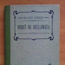 Libros antiguos: 1906 - MERCÈ DE BELLAMATA - MARTÍ GENIS. Lote 137882490