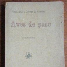 Libros antiguos: AVES DE PASO. MAGDALENA Y CARMEN S. FUENTES. 1909. NOVELA INFANTIL.. Lote 137958362