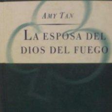 Libros antiguos: LA ESPOSA DEL DIOS DEL FUEGO/ AMY TAN/ ORBIS-FABBRI/ 1997/ 376 PÁGINAS/ MADRID. Lote 138709742