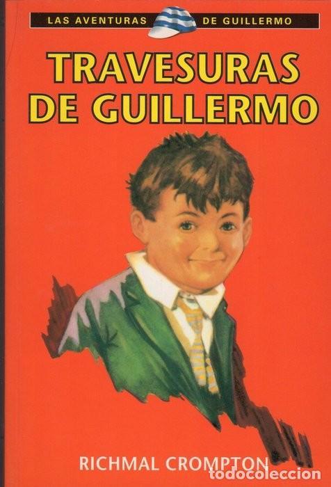 LAS TRAVESURAS DE GUILLERMO (Libros Antiguos, Raros y Curiosos - Literatura Infantil y Juvenil - Novela)