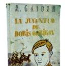 Libros antiguos: NOVELA ESTRELLA PARA LA JUVENTUD. LA JUVENTUD DE BORIS GORIKOV (A. GAIDAR) ESTRELLA, 1937. Lote 139867156