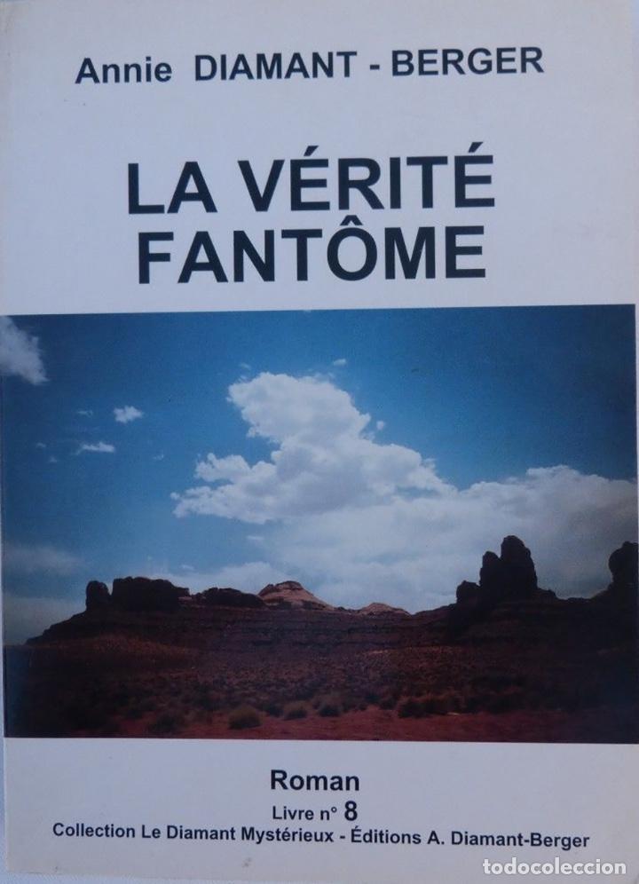Libros antiguos: Documento firmado por Annie Diamant-Berger /La vérité fantôme/Nº8/2000 - Foto 2 - 140503026