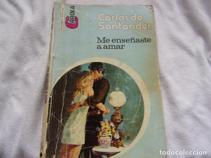 ME ENSEÑASTE A AMAR -CARLOS DE SANTANDER-NÚMERO 627 AÑO 1978 COLECCIÓN BOLSILIBROS BRUGUERA CAROLA (Libros Antiguos, Raros y Curiosos - Literatura Infantil y Juvenil - Novela)