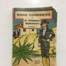 Libri antichi: DIEGO CORRIENTES O EL BANDIDO GENEROSO. TOMO I. TERCERA EDICIÓN. MADRID, 1921.. Lote 141323436