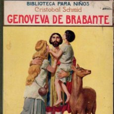 Libros antiguos: SCHMID : GENOVEVA DE BRABANTE (BIBLIOTECA NIÑOS SOPENA, 1930). Lote 141505900