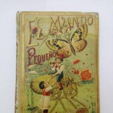Libros antiguos: EL MUNDO DE LO PEQUEÑO 1894 DE SATURNINO CALLEJA.. Lote 142391046