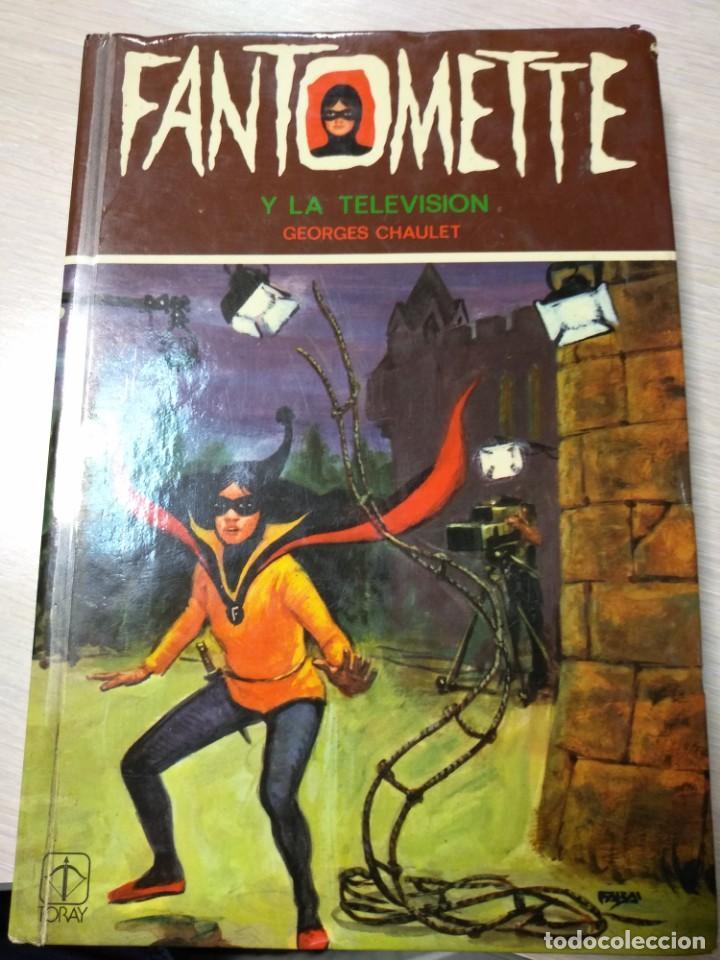 FANTOMETTE Y LA TELEVISIÓN - GEORGES CHAULET - EDITORIAL TORAY - Nº 9 - 1ª ED 1979 (Libros Antiguos, Raros y Curiosos - Literatura Infantil y Juvenil - Novela)