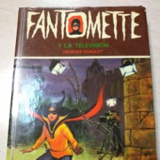 Libros antiguos: FANTOMETTE Y LA TELEVISIÓN - GEORGES CHAULET - EDITORIAL TORAY - Nº 9 - 1ª ED 1979. Lote 143188250